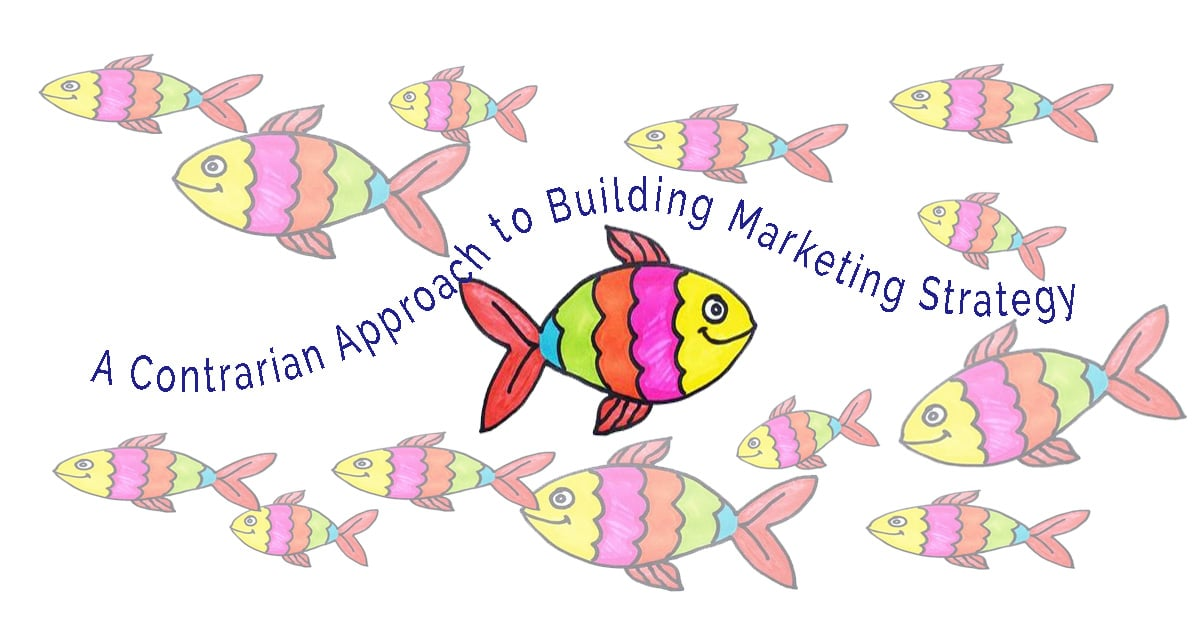 Contrarian Approach to Marketing Strategy