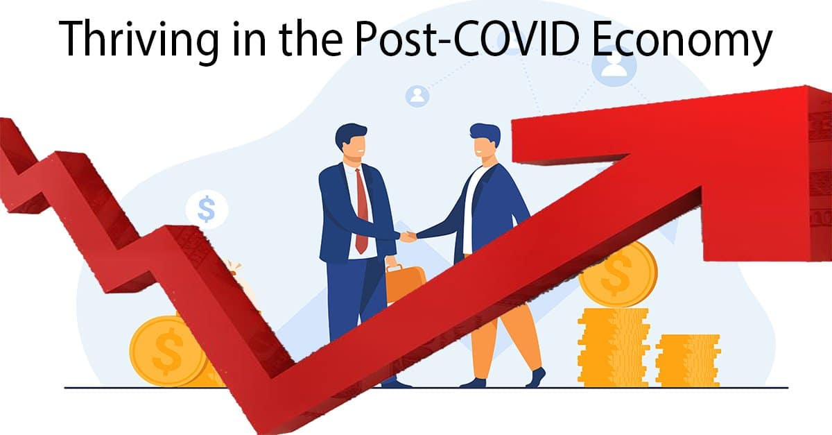 THRIVING IN POST-covid ECONOMY