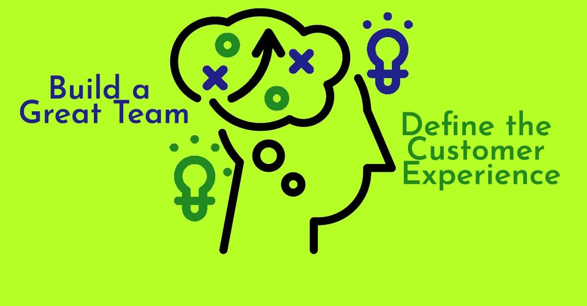 Focus on Customer Experience comes before Team